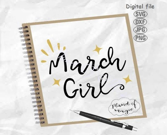 March Birthday Svg, March Girl Svg, Birthday Girl Svg, March Svg, Birthday Shirt Svg