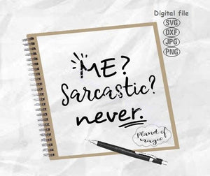 Me Sarcastic Never Svg, Sarcastic Svg, Funny Quote Svg