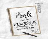 Meals And Memories Are Made Here Svg, Kitchen Svg, Kitchen Saying Svg
