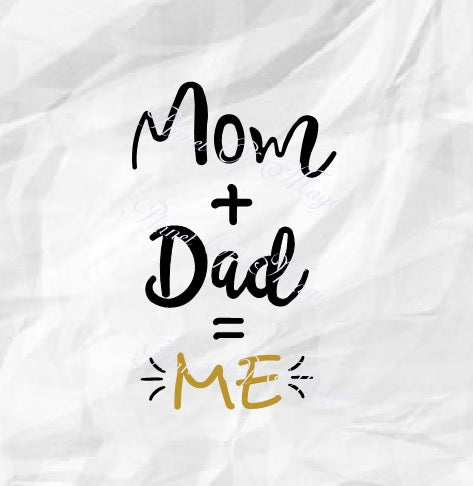 Mom + Dad = Me Svg, New Baby Svg, Baby Quote Svg, Baby Cut File