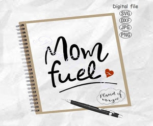 Mom Fuel Svg, Mime Life Svg, Mama Fuel Svg, Mommy Fuel Svg, Funny Mom Quote Svg, Mom Svg