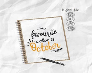 Fall Svg, Autumn Svg, My Favourite Color Is October Svg