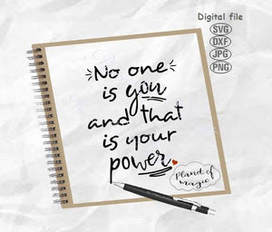 No One Is You And That Is Your Power Svg, Inspirational Svg, Life Quote Svg, Motivation Quote Svg, Saying Svg, Your Power Svg, No One is You Svg, Empowering SVg, Positive Quote Svg, Home  Sign Svg