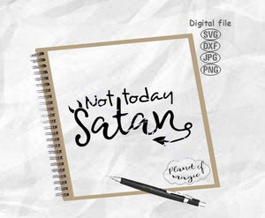 Not Today Satan Svg, Christian Svg, Faith Svg
