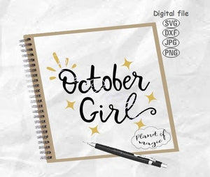 October Birthday Svg, October Girl Svg, Birthday Girl Svg, October Svg, Birthday Shirt Svg