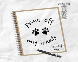 Paws Off My Treats Svg, Dog Svg, Paw Svg, Funny Quote Svg