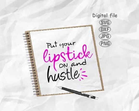 Put Your Lipstick On And Hustle Svg, Woman Svg, Mom Life Svg, Funny Quote Svg