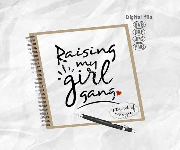 Raising My Girl Gang Svg, Mom Life Svg, Girl Mom Svg