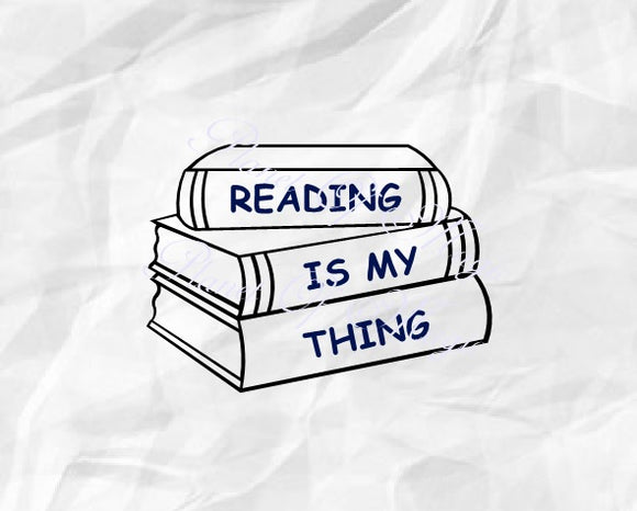 Reading Is My Thing Svg, Reading Svg, Book Svg