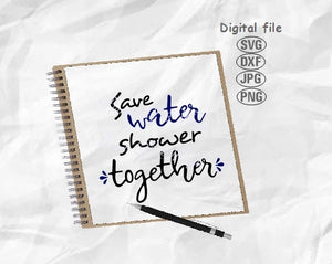 Save Water Shower Together Svg, Bathroom Sign Svg, Funny Quote Svg