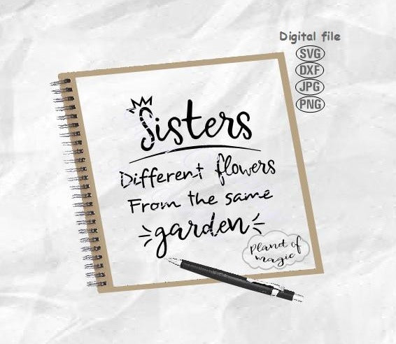 Sisters Different Flowers In The Same Garden Svg, Sisters Svg, Girls Nursery Svg