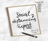 Social Distancing Expert Svg, Anti Social Svg, Social Distancing Svg, Quote Svg