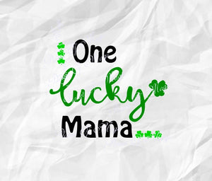 One Lucky Mama SVG, St Patricks Day Svg, Irish Svg, St Pattys day Svg, Lucky Mama Svg