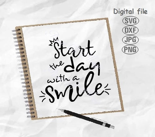 Start The Day With A Smile Svg, Inspirational Svg, Smile Svg, Cricut Files