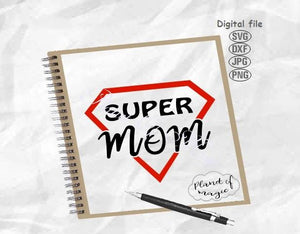 Super Mom Svg, Mom Svg, Superhero Mom Svg, Mom Life Svg