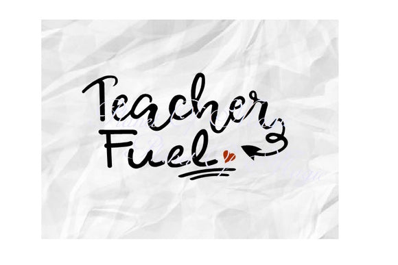 Teacher Fuel Svg, Teacher Svg, Back To School Svg, Teacher Mug Svg