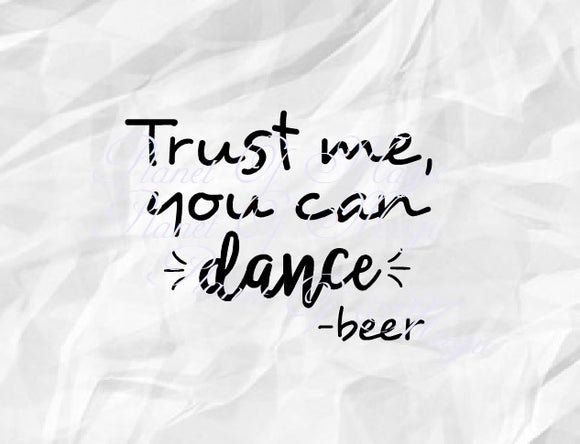 Trust Me You Can Dance Svg, Funny Quote Svg