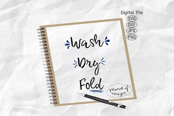 Wash Dry Fold Svg, Laundry Svg, Farmhouse Svg, Wash Svg