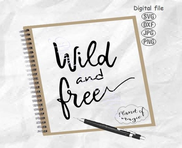 Wild And Free Svg, Nursery Svg, Wild Svg, Wild Baby Svg, Inspirational Svg, Girl Room Svg, Boy Room Svg