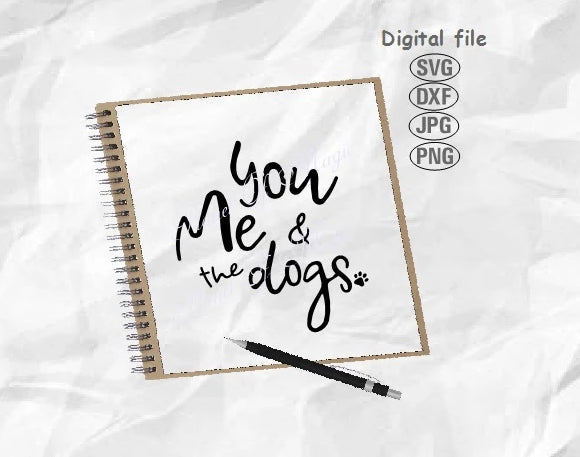 You Me And The Dogs Svg, Dog Lover Svg, Dog Svg