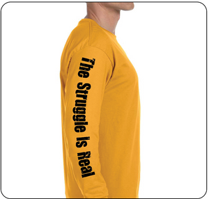 The Struggle is Real Unisex Long Sleeve T-shirt Gold