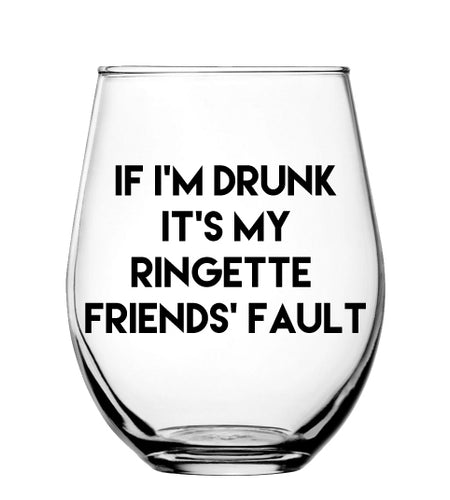 If I'm Drunk Wine Glass