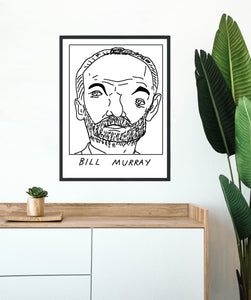 Badly Drawn Bill Murray- Poster - BUY 2 GET 3RD FREE ON ALL PRINTS
