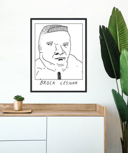 Badly Drawn Brock Lesnar - Poster - BUY 2 GET 3RD FREE ON ALL PRINTS