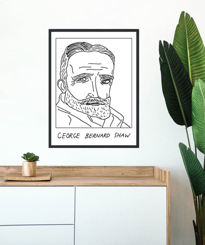 Badly Drawn George Bernard Shaw - Poster - BUY 2 GET 3RD FREE ON ALL PRINTS