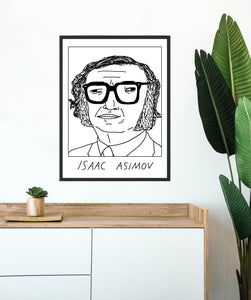 Badly Drawn Isaac Asimov -  Poster - BUY 2 GET 3RD FREE ON ALL PRINTS