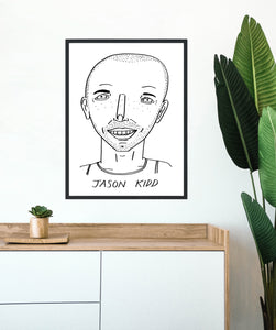 Badly Drawn Celebs - Jason Kidd - Poster - BUY 2 GET 3RD FREE ON ALL PRINTS