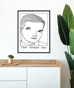 Badly Drawn  John Kennedy Toole - Poster - BUY 2 GET 3RD FREE ON ALL PRINTS
