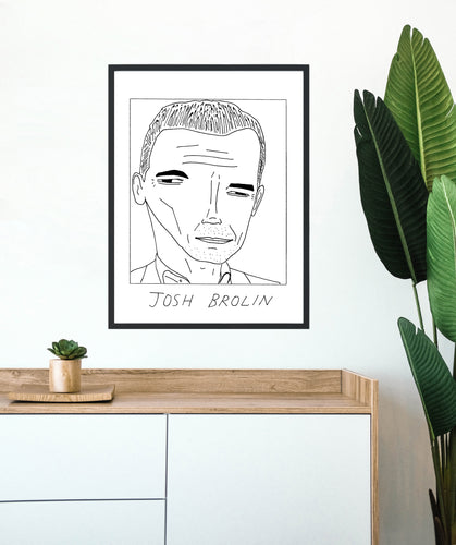 Badly Drawn Josh Brolin - Poster - BUY 2 GET 3RD FREE ON ALL PRINTS