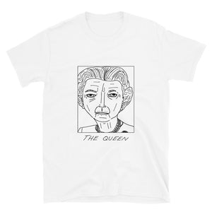 Badly Drawn The Queen - Unisex T-Shirt