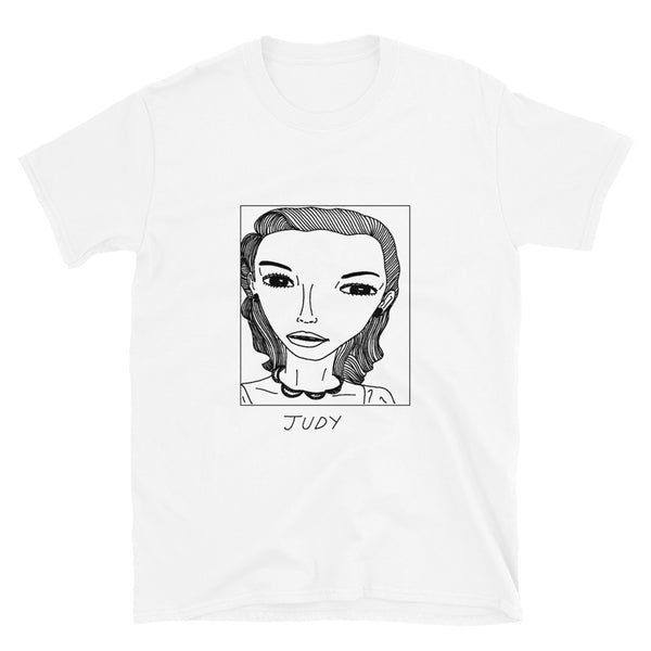 Badly Drawn Judy Garland - Unisex T-Shirt
