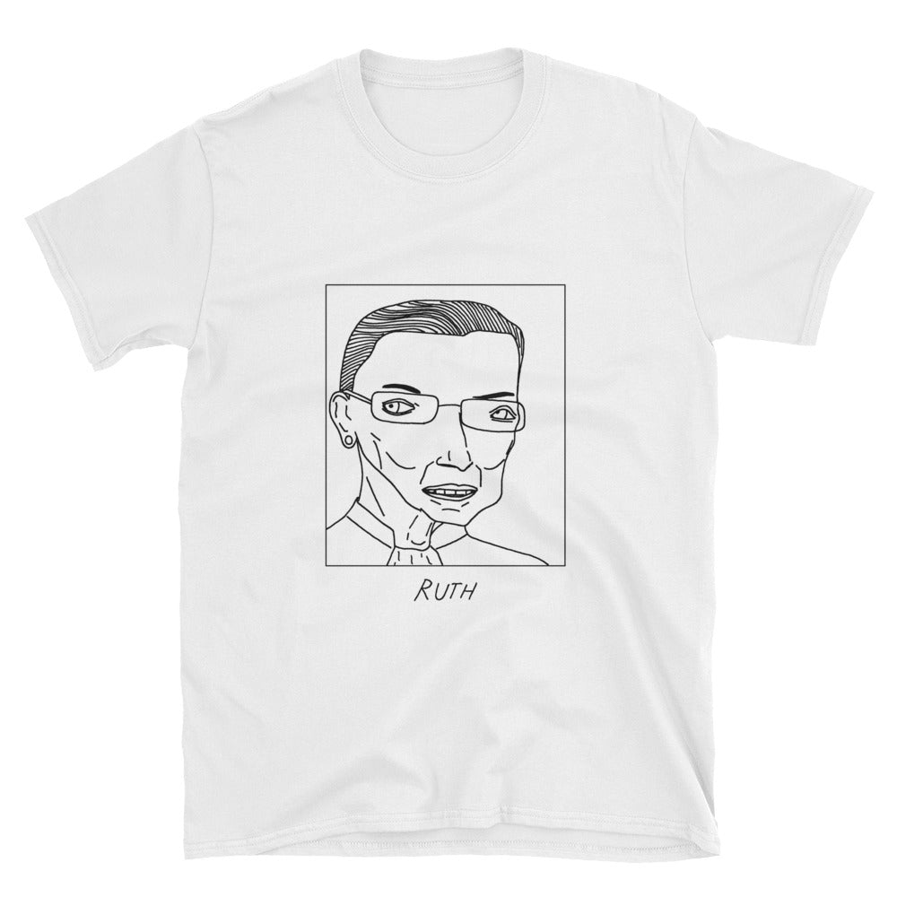 Badly Drawn Ruth Bader Ginsburg - The Notorious RBG - Unisex T-Shirt