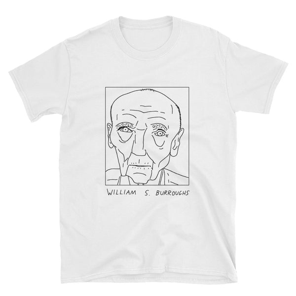 Badly Drawn William S. Burroughs - Unisex T-Shirt