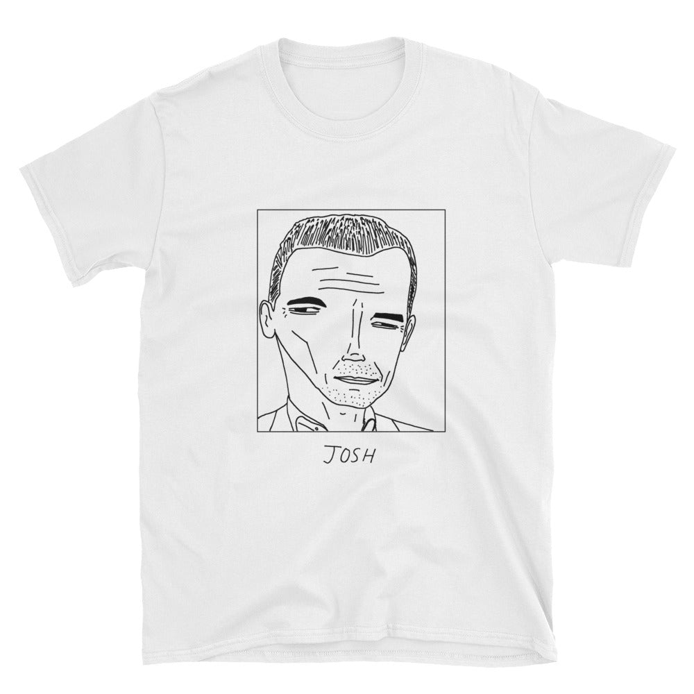 Badly Drawn Josh Brolin - Unisex T-Shirt