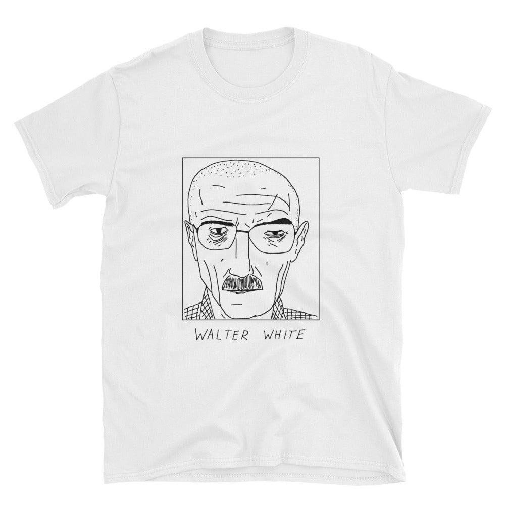 Badly Drawn Walter White - Breaking Bad - Unisex T-Shirt