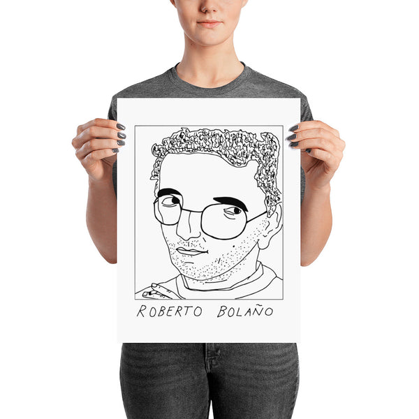 Badly Drawn Roberto Bolano - Poster