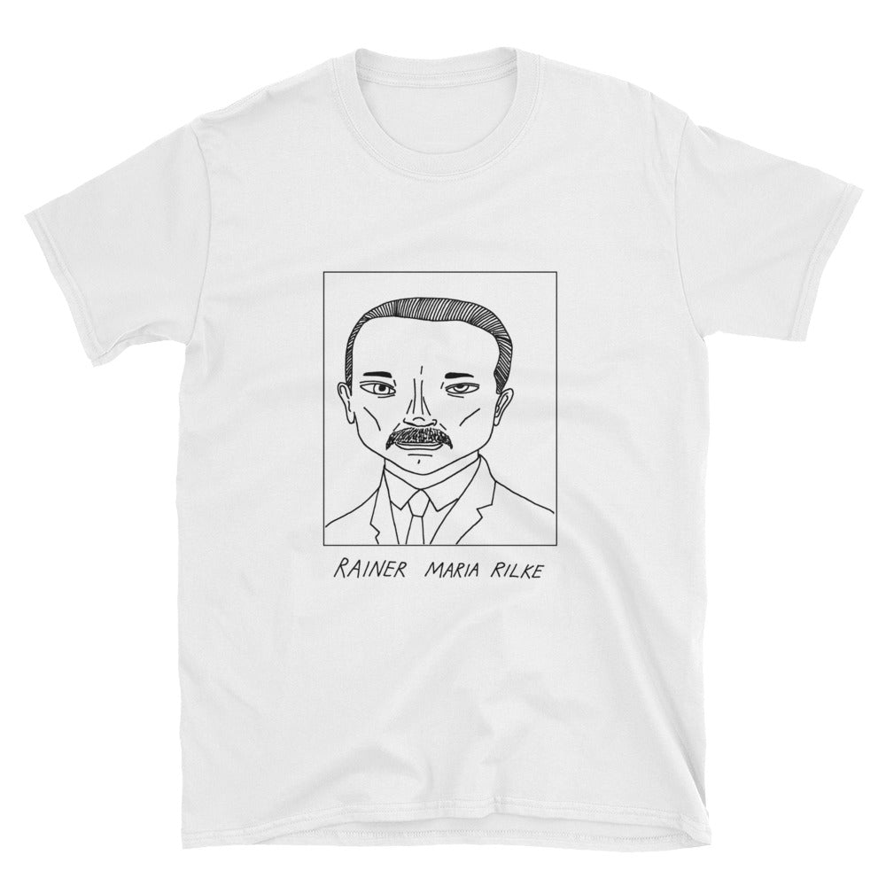 Badly Drawn Rainer Maria Rilke -  Unisex T-Shirt