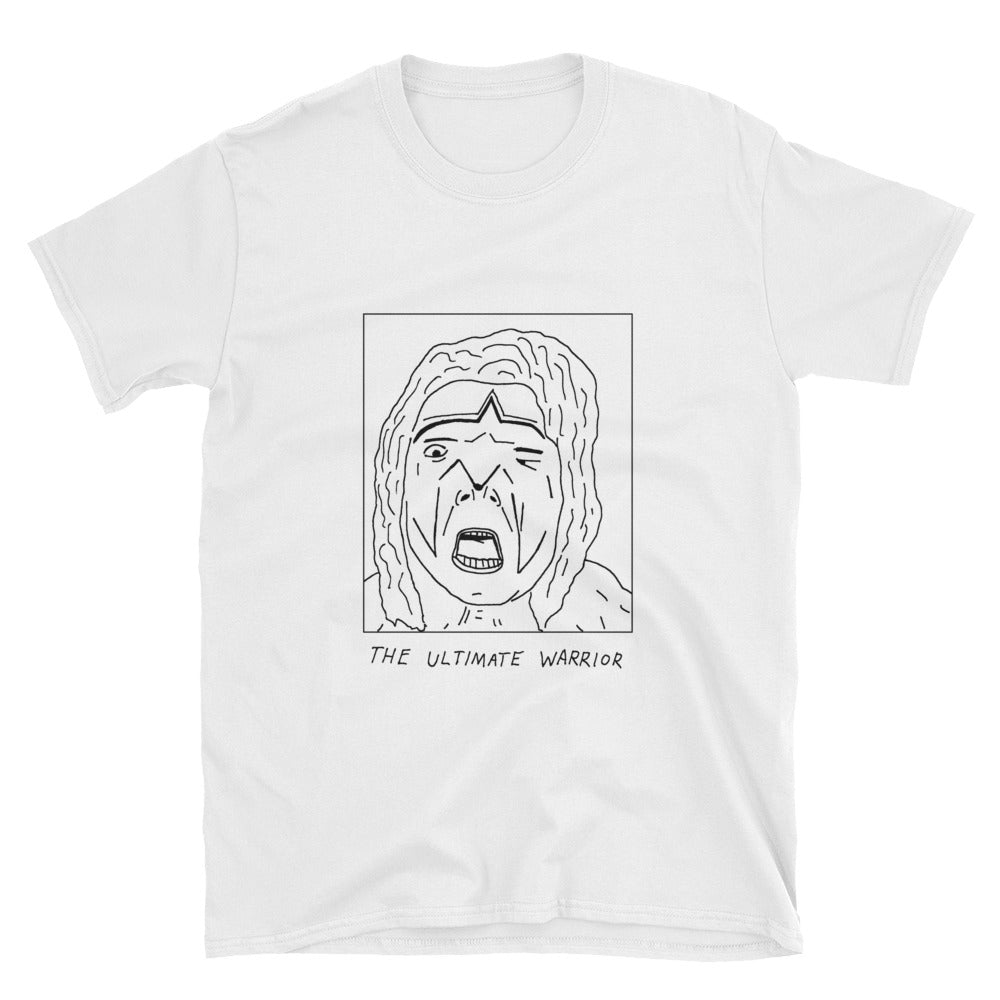 Badly Drawn 'The Ultimate Warrior' - WWE - Unisex T-Shirt