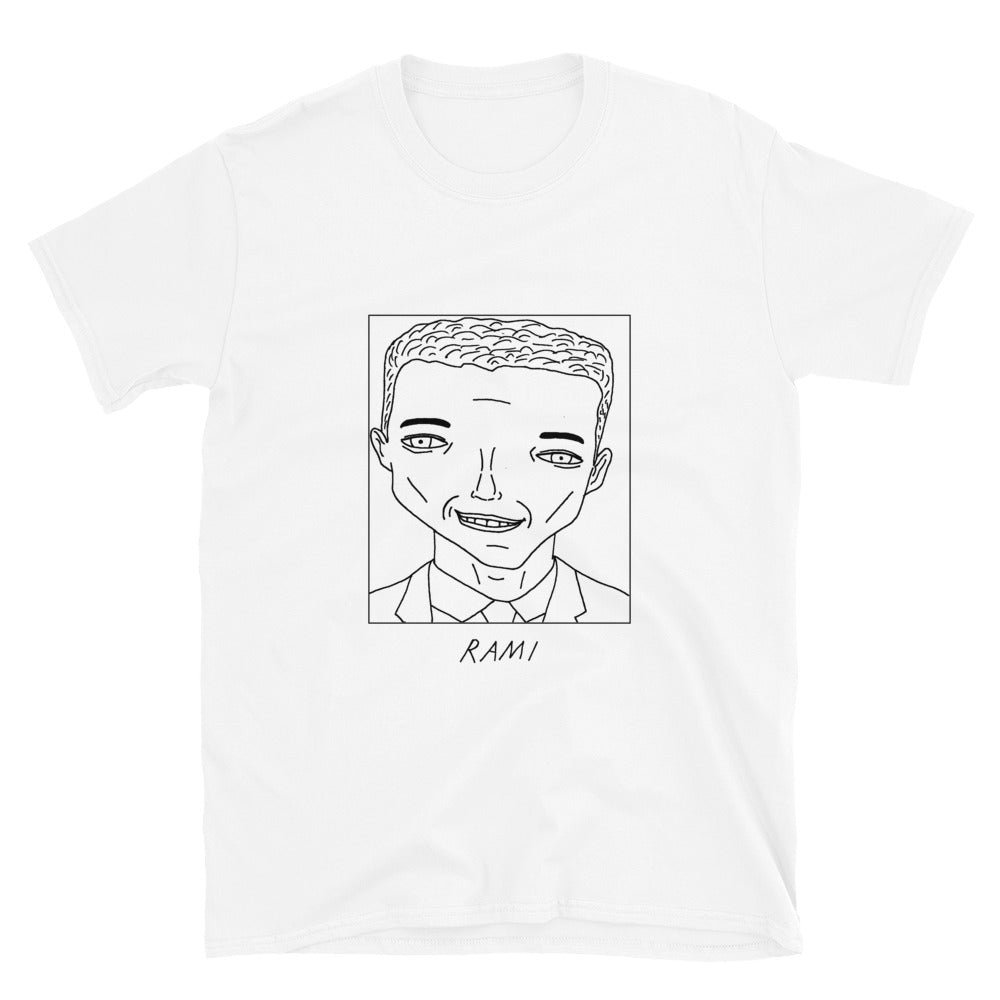 Badly Drawn Rami Malek - Unisex T-Shirt