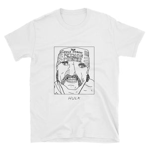 Badly Drawn Hulk Hogan - WWE - Unisex T-Shirt