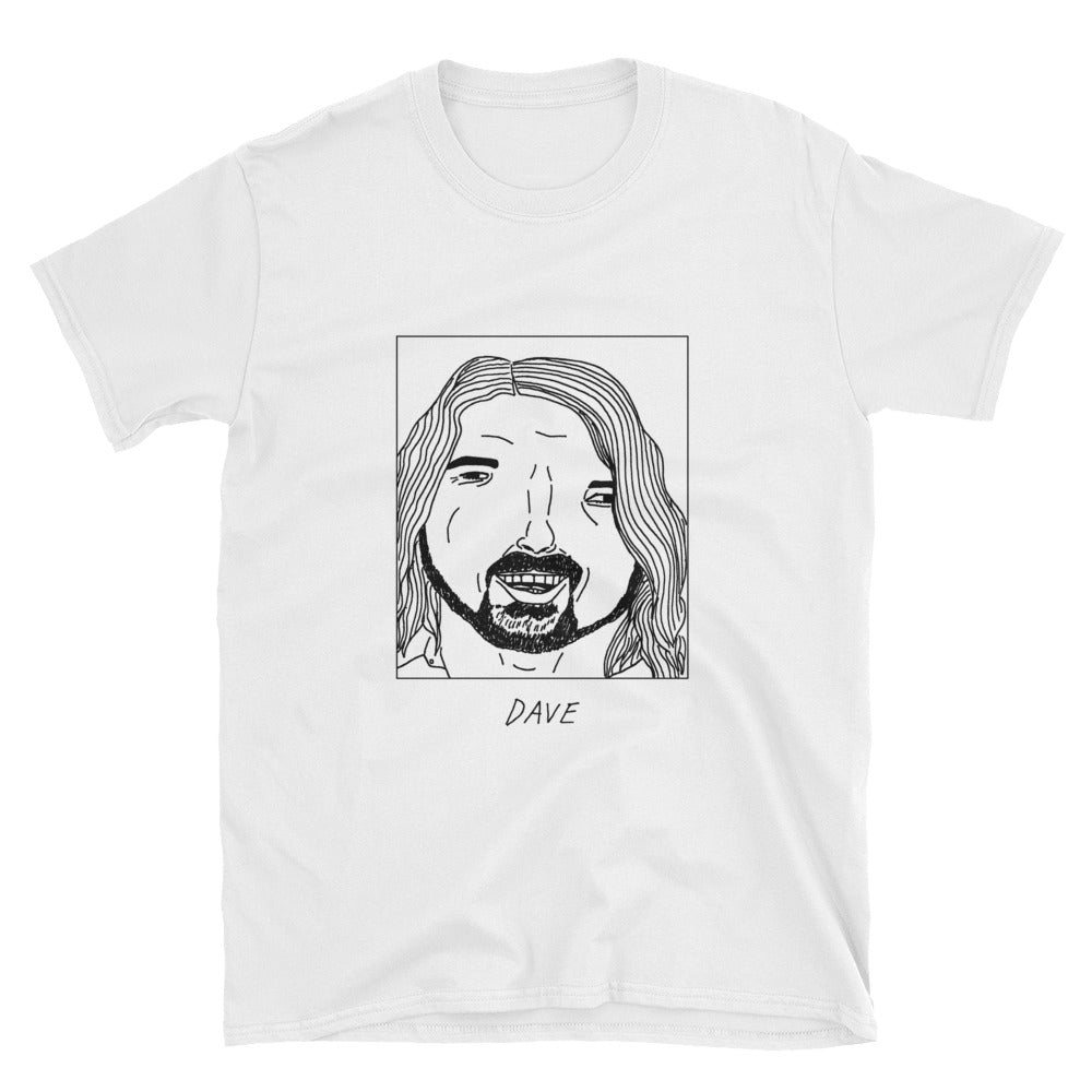 Badly Drawn Dave Grohl - Unisex T-Shirt