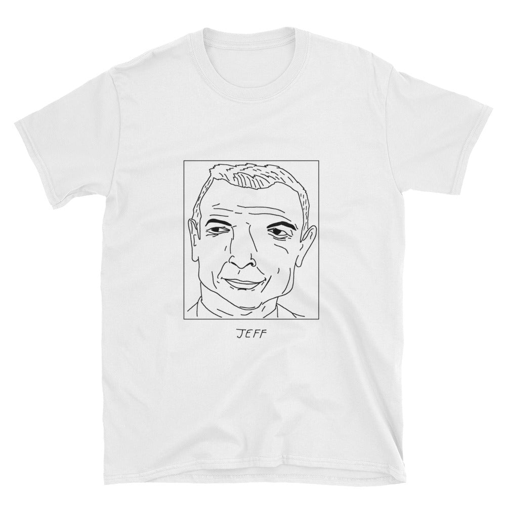 Badly Drawn Jeff Goldblum - Unisex T-Shirt
