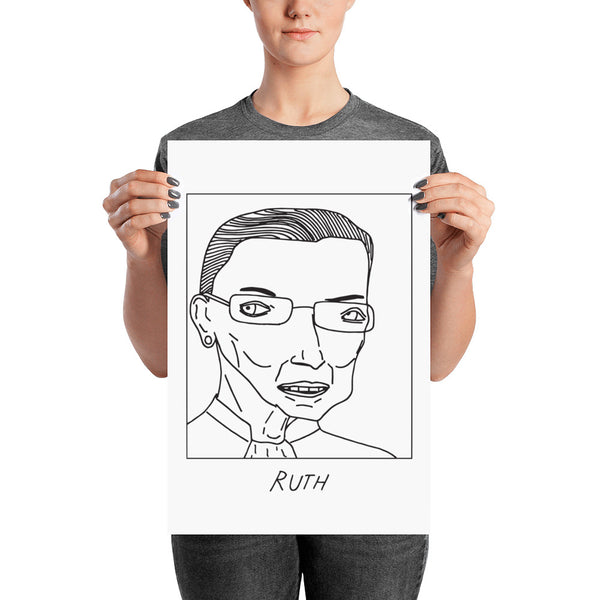 Badly Drawn Ruth Bader Ginsburg - The Notorious RBG - Poster