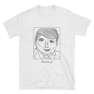 Badly Drawn Donald Trump - Unisex T-Shirt