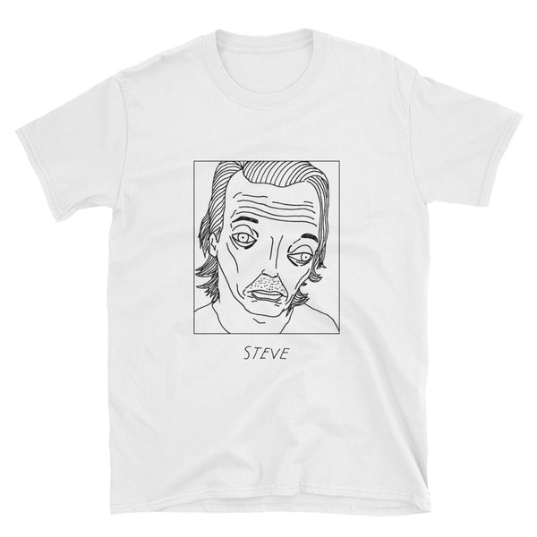 Badly Drawn Steve Buscemi - Unisex T-Shirt