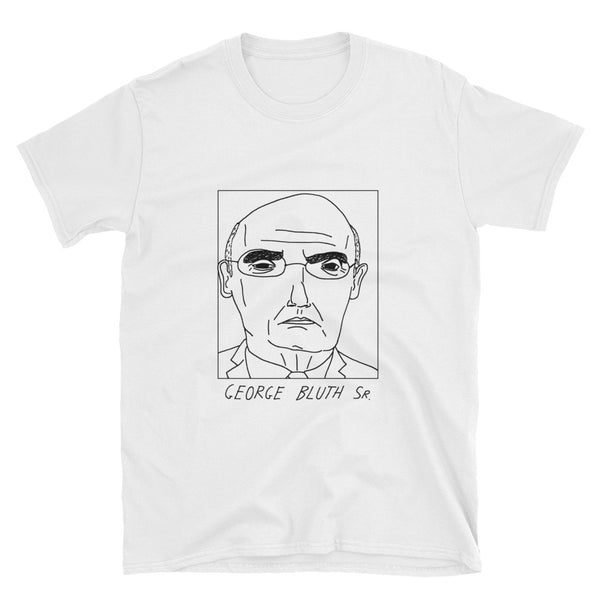 Badly Drawn George Bluth Sr. - Arrested Development - Unisex T-Shirt